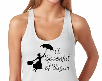 Mary Poppins Shirt, A Spoonful of Sugar,Ladies'The Terry Racerback Tank , funny shirt.Mom Shirt, Birthday Gift,fashion funny,workout clothes