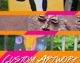CUSTOM ORIGINAL ARTWORK - Lots of Options! Acrylic/Pastel/Charcoal/Etc.