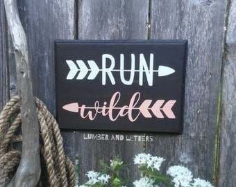 Run Wild - Run Wild My Child - Run Wild My Child Sign - Run Wild Sign - Kids Room Decor - Nursery Decor - Coral