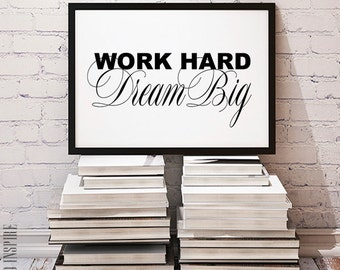 Work hard Dream big, Motivational poster, Inspirational poster, Printable poster, Instant download, Typography print, Black and white print