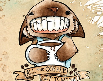 """Coffee Cat Art, Coffee Sign, Coffee Gifts, Mom Gift, Home Gift - All the Coffee, It is Mine 8.5x11"""" Teeth Creatures Print by Cody Vrosh"""