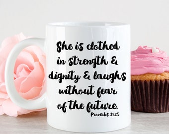 She is clothed in strength and dignity, Proverbs Mug