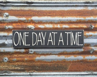 One Day At A Time - Handmade Wood Sign