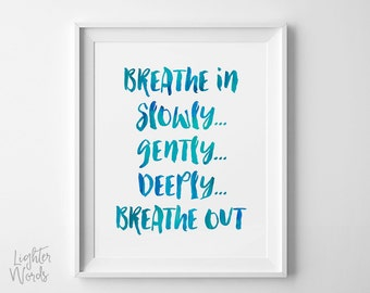 Mindful breathing art print, Breathe in breathe out, relaxation, yoga room art, meditation decor, typography art, INSTANT DOWNLOAD