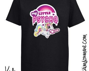 My Little Psycho Unicorn T-Shirt - My Little Pony Parody T-Shirt