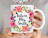 Engagement Mug Personalized Future Mrs Mug Engagement Gift Future Mrs Cup Engaged Mug Floral Wedding Mug Bridal Shower Gift Fiance Gift