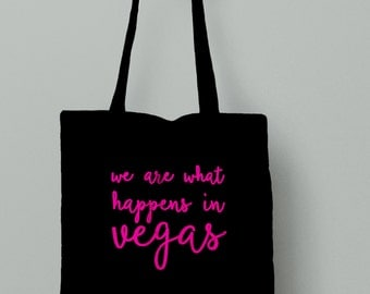 We are what happens in vegas, bachelorette tote, bachelorette party, bridesmaid