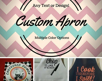 Custom Apron/Design Your Own Apron/Funny Apron/Create Your Own Apron/Personalized Apron/Apron Gift/Kitchen Apron/Cook Apron/Cute Apron
