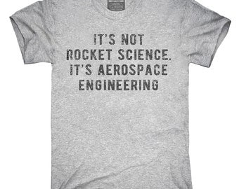 It's Not Rocket Science It's Aerospace Engineering T-Shirt, Hoodie, Tank Top, Gifts