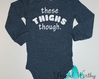 These Thighs Though Bodysuit - Chunky Monkey - Chubby - Thick Thigh - Infant Baby Onesie - Funny Shower Gift - Creeper - Blue