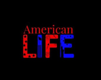 American Life Decal- Patriotic Car Decal, American life, fourth of July, proud American, show your pride, USA, united States, red white blue
