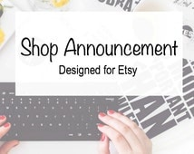 Shop Announcement - Etsy Business - Online Seller Tools - Writing Service