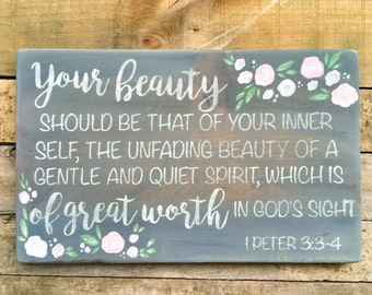 1 Peter 3:3-4 Your Beauty in God's Sight Hand Painted Wooden Sign - Christian Sign - Home Decor - Bible Verse -