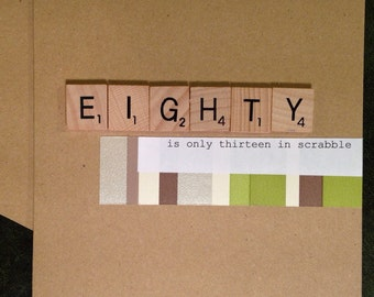 80th Birthday Card. Scrabble. Handmade. Eighty is only thirteen in Scrabble.