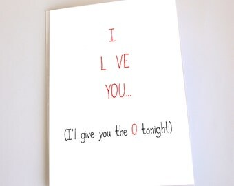 Naughty card, Funny, Anniversary, Birthday, Valentine's Day, Give you the O