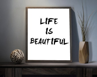 Life is Beautiful Digital Art Print - Inspirational Good Life Wall Art, Motivational Life Quote Art, Printable Beautiful Typography
