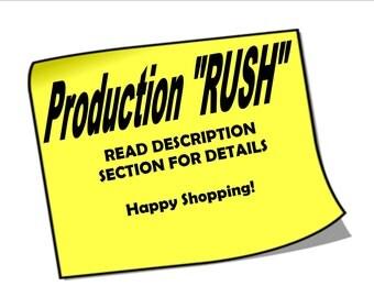 PRODUCTION RUSH ORDER - Read Description Section & Select Appropriate Drop Down