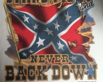 Stand fight and never back down! Rebel tee!