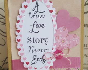 A true love story never ends Handmade Valentines Day Card