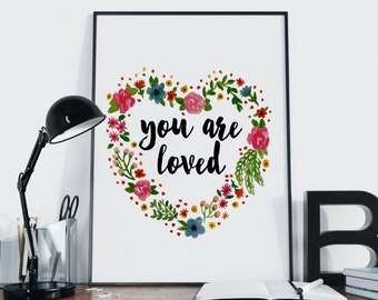 You Are Loved Print — Typography Quote Printable Wall Art Flowers Digital Wall Art Lovable Print Art Inspirational Valentines Print Download