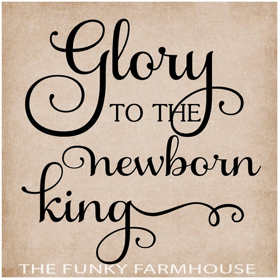 SVG, DXF & PNG -Glory to the newborn king