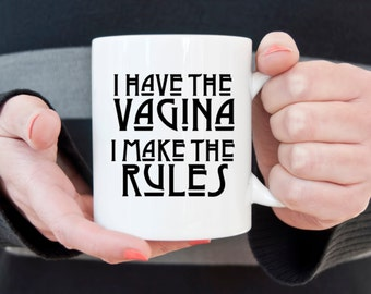 Vagina rules coffee mug, funny coffee mug, girl power, statement mug, gift ideas, gifts for her, gifts under 20, black coffee mug, white mug