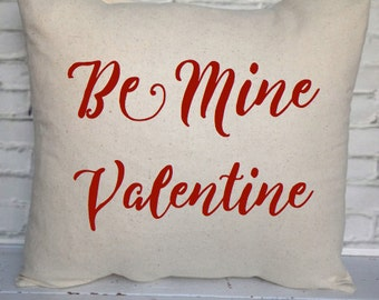 VALENTINE, BE MINE, Love- Pillow,Decorating,Insert Included