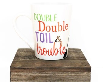 Double, Double, Toil & Trouble Mug l Halloween l Festive l Gift l Holiday l Fun
