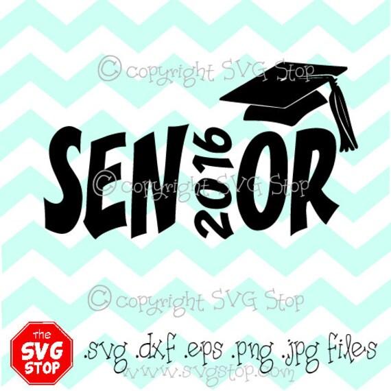 Senior 2016 Graduation Design Svg Dxf Jpg Png Eps Files For