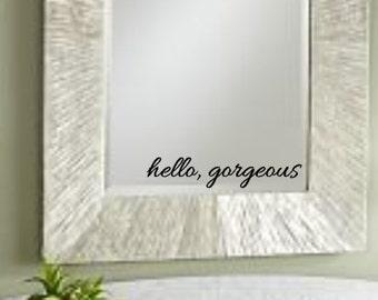 Hello, Gorgeous, Vinyl, Wall, Decal, Home, Decor, Bedroom, Bathroom, Mirror, Inspirational