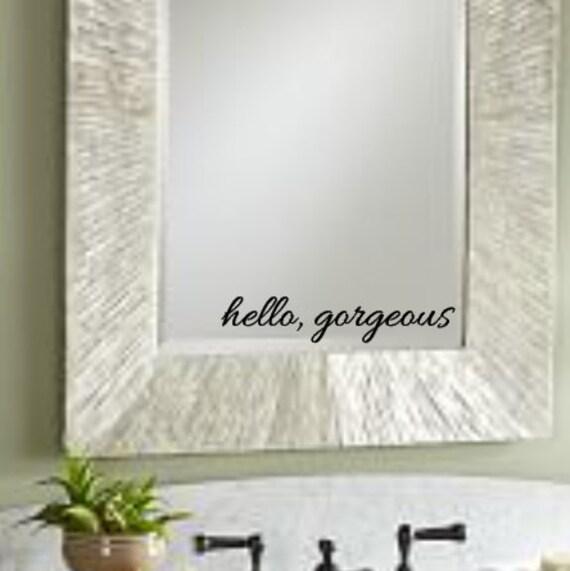 Hello Gorgeous Room: Hello Gorgeous Vinyl Wall Decal Home Decor Bedroom