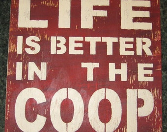 Life is better at the Coop... Wall Plaque Hanging /Country sign/primitive/horse/cows/Chickens/ranch/farm
