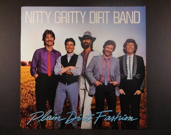 "Nitty Gritty Dirt Band ""Plain Dirt Fashion"" 1984 Vinyl Collectible Quality / Suitable for a Gift / Warner Bros Records W1-25113 / High Horse"