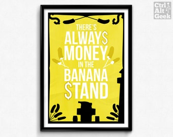 There's Always Money in the Banana Stand // Arrested Development, Banana Stand, Bluth Company, Frozen Banana Print, AD Poster, AD Print