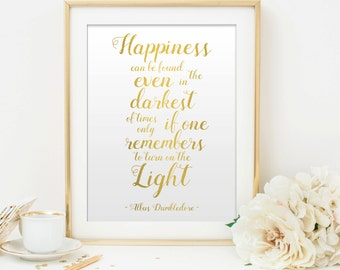 Harry Potter Print. Happiness can be found. Albus Dumbledore Quote Gold Print. Inspirational Art Print. Harry Potter Wall Decor.