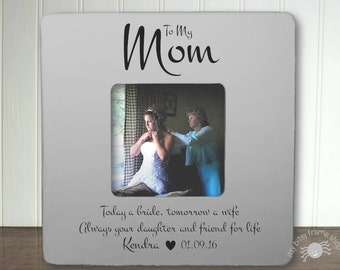 Personalized Mother Of The Bride Frame Today A Bride Frame Thank You Wedding Frame To My Mom Today A Bride Tomorrow A Wife IB5FSWED