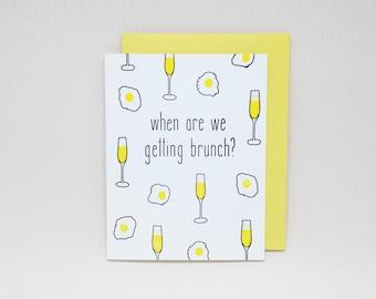 Boozy Brunch Card: When Are We Getting Brunch? // let's get together card, brunch card, i miss you card, mimosas, letterpress friend card