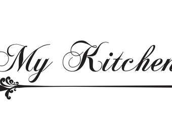 My Kitchen wall vinyl decal