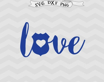 Police Svg Love policeman SVG Police dad svg Police Badge svg love svg Cricut downloads girl svg boy svg Cricut files Silhouette files