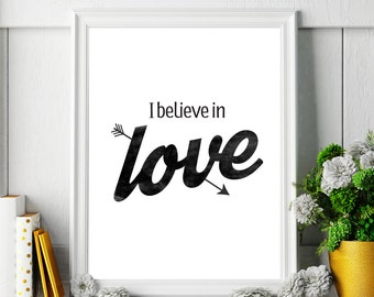 """Printable Art """"I believe in love"""" Poster – Inspirational Quote Love Print, Black and White Motivational Poster *INSTANT DOWNLOAD*"""