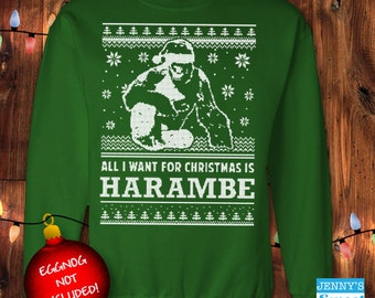 All I Want for Christmas is Harambe | Harambe Sweater | Ugly Christmas Sweater- D12