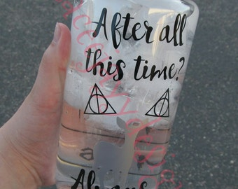 After all this time, always water bottle