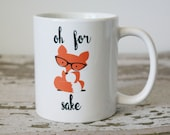 Oh for Fox Sake Coffee Mug | Fox Gifts | Gift for Husband | Funny Gift | Funny Coffee Mug | Funny Birthday Gift | Coworker Gift | Office