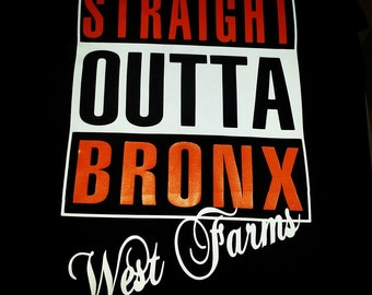 Bronx NY, Straight outta Bronx Tshirt, , Gift for Dad, Gift for him, Gift for her, Gift for mom, Customize