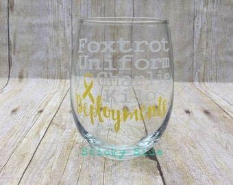 Fu*k Deployments Wine Glass | Deployments | Military | Phonetic Alphabet glass | Military Deployment | Spouse Survival Glass | Spouse