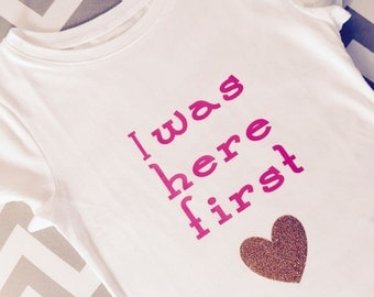 I Was Here First Bodysuit, Big Sister Shirt, Pregnancy Annoucement Shirt, Big Sister Bodysuit