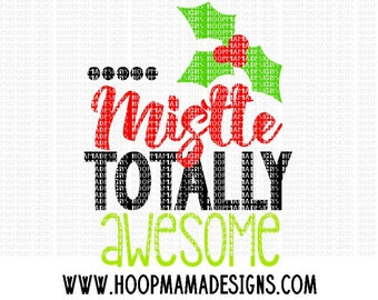 Mistle Totally Awesome SVG DXF eps and png Files for Cutting Machines Cameo or Cricut