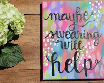 Maybe Swearing Will Help, Canvas Art, Wall Art, Wall Decor, Home Decor