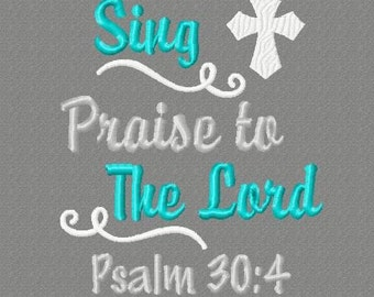 Buy 3 get 1 free! Sing praise to The Lord, Psalm 30:4 embroidery design, Christian, Bible verse, 4x4 5x7