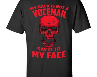 My back is not a voicemail say it to my face T-Shirt